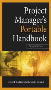 Project Managers Portable Handbook, Third Edition: Edition 3