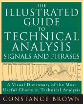 The Illustrated Guide to Technical Analysis Signals and Phrases