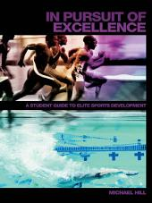 In Pursuit of Excellence: A Student Guide to Elite Sports Development
