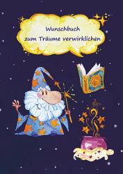 Wunschbuch zum Tr  ume verwirklichen PDF