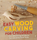 Easy Wood Carving for Children PDF