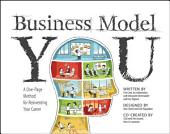 Business Model You: A One-Page Method For Reinventing Your Career