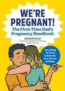 We re Pregnant  the First Time Dad s Pregnancy Handbook