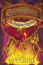Curiosity House  The Fearsome Firebird  Book Three  PDF