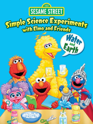 Simple Science Experiments with Elmo and Friends  Water and Earth PDF