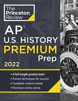 Princeton Review AP U  S  History Premium Prep 2022 PDF