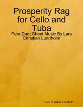 Prosperity Rag for Cello and Tuba - Pure Duet Sheet Music By Lars Christian Lundholm