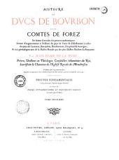 Histoire des ducs de Bourgogne et des comtes de Forez... en forme d'annales sur preuves authentiques...