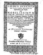 Carmen Heroicum De Passione, Morte, Et Resurrectione Iesu Christi: Ad ... Ioachimum a Beust ... Scriptum