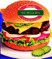Totally Burgers Cookbook PDF