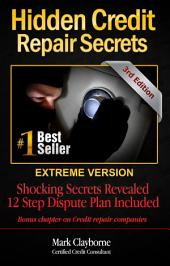 Hidden Credit Repair Secrets: Extreme Version