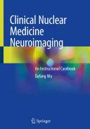 Clinical Nuclear Medicine Neuroimaging