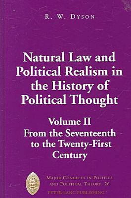 Natural Law and Political Realism in the History of Political Thought  From the seventeenth to the twenty first century