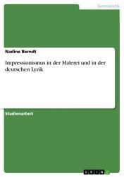 Impressionismus in der Malerei und in der deutschen Lyrik PDF