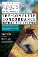 Stephen King s The Dark Tower  The Complete Concordance  Revised and Updated PDF