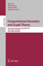 Computational Geometry and Graph Theory: International Conference, KyotoCGGT 2007, Kyoto, Japan, June 11-15, 2007. Revised Selected Papers