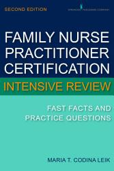 Family Nurse Practitioner Certification Intensive Review Book PDF