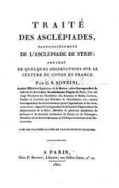 Traité des Asclépiades particuliérement de l'Asclépiade de Syrie: précédé de quelques observations sur la culture du coton en France