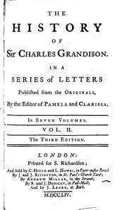 The History of Sir Charles Grandison: In a Series of Letters, Published from the Originals, Volume 2