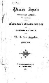 Pieter Spa's reize naar Londen, ter gelegenheid van het krooningsfeest van Koningin Victoria in het jaar 1838