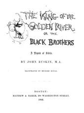 The king of the Golden River: or, The black brothers : a legend of Stiria