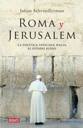 Roma y Jerusalém: La política vaticana hacia el estado judío