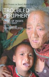Troubled Periphery: The Crisis of India's North East