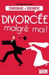 Divorcée malgré moi !: Reconstruire sa vie après la rupture