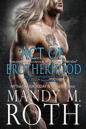 Act of Brotherhood: An Immortal Ops World Novel (PSI-Ops 6 / Paranormal Security and Intelligence)