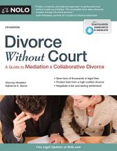 Divorce Without Court: A Guide to Mediation and Collaborative Divorce, Edition 4