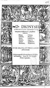 D. Dionysii Carthusiani enarrationes piae ac eruditae in XII. prophetas minores, Oseam, Iohelem, Amos, Abdiam, Ionam, Michaeam, Nahum, Abacuc, Sophoniam, Aggaeam, Zachariam, Malachiam