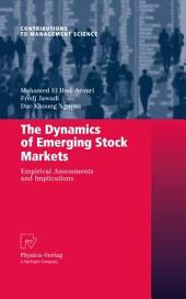 The Dynamics of Emerging Stock Markets: Empirical Assessments and Implications
