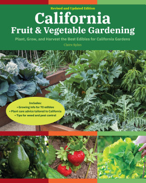 California Fruit   Vegetable Gardening  2nd Edition PDF