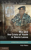 War and the Crisis of Youth in Sierra Leone PDF