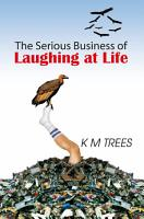 The Serious Business of Laughing At Life PDF