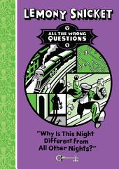 All The Wrong Questions: Why Is This Night Different From All Others?: Why Is This Night So Different To All Others?