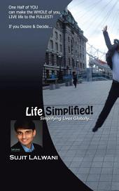 Life Simplified!: Simplifying Lives Globally...