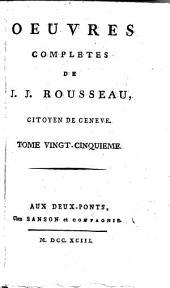 Oeuvres complètes de J. J. Rousseau, citoyen de Genève. Tome premier [-trente-troisième]: 25: Pieces diverses. Tome premier