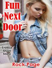 Fun Next Door: Erotica Short Story
