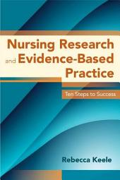 Nursing Research and Evidence-Based Practice