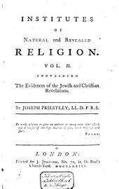 Institutes of Natural and Revealed Religion ...: Containing the evidences of the Jewish and Christian revelations