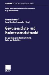 Gewässerschutz- und Hochwasserschutzrecht: Ein Vergleich zwischen Deutschland, Polen und Tschechien