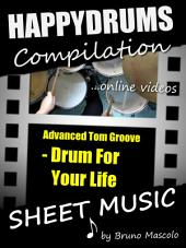 """Happydrums Compilation """"Drum For Your Life: Drum Set Example with Sheet Music & Online Video + Bonus"""