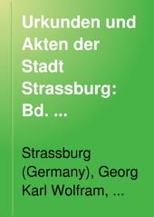 Urkunden und Akten der Stadt Strassburg: Teil 2,Band 2