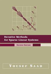 Iterative Methods for Sparse Linear Systems: Second Edition