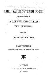 Anicii Manlii Severini Boetii Commentarii in librum Aristotelis [Peri ermēneias.]: Volume 2