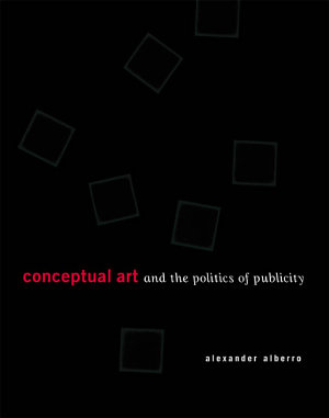 Conceptual Art and the Politics of Publicity PDF