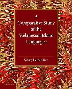 A Comparative Study of the Melanesian Island Languages PDF