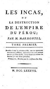Œuvres complettes de M. Marmontel, historiographe de France et Secrétaire perpétuel de l'Académie Françoise: Les Incas