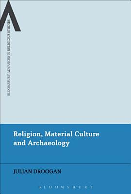 Religion  Material Culture and Archaeology PDF